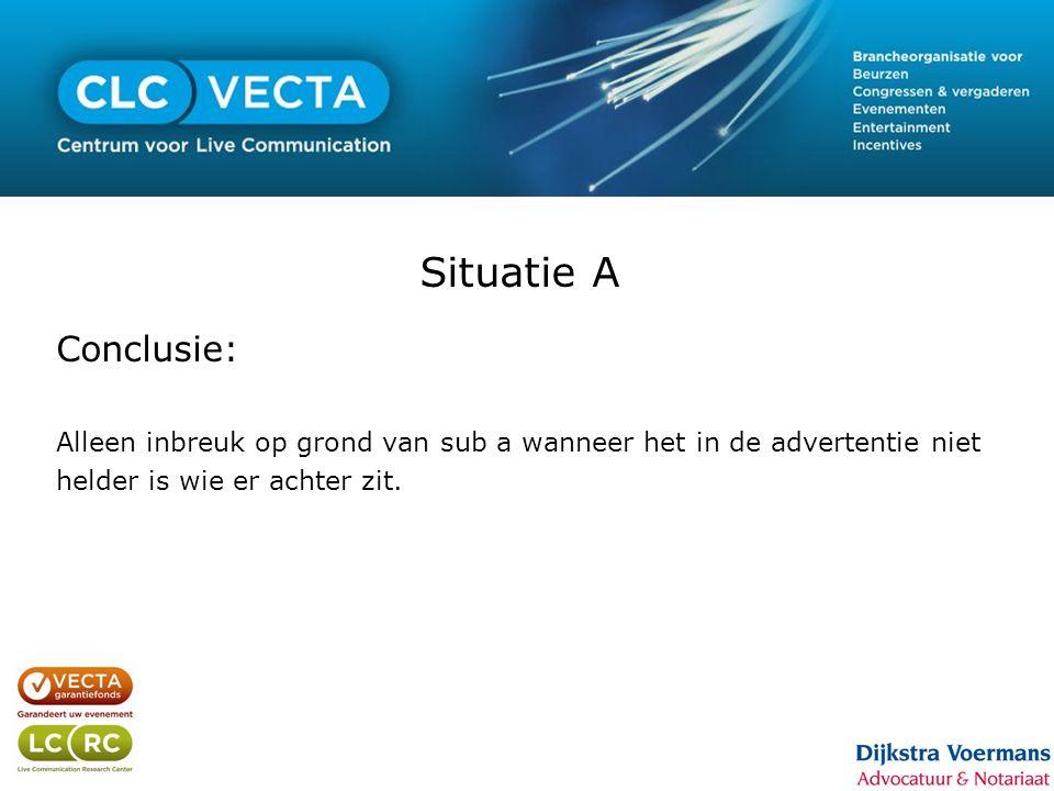 Situatie A Conclusie: Alleen inbreuk op grond van sub a wanneer het in de advertentie niet helder is wie er achter zit.