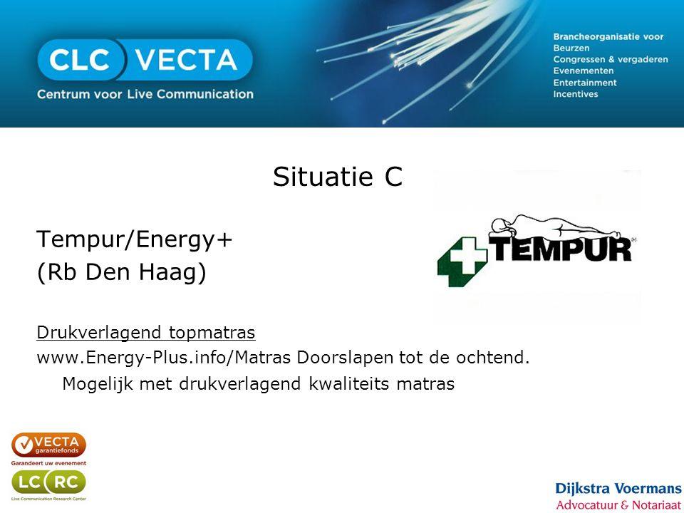 Situatie C Tempur/Energy+ (Rb Den Haag) Drukverlagend topmatras www.Energy-Plus.info/Matras Doorslapen tot de ochtend. Mogelijk met drukverlagend kwal
