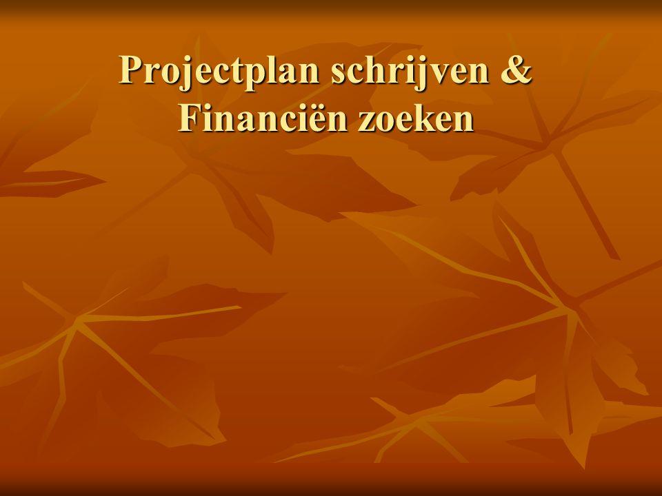 Projectplan schrijven & Financiën zoeken