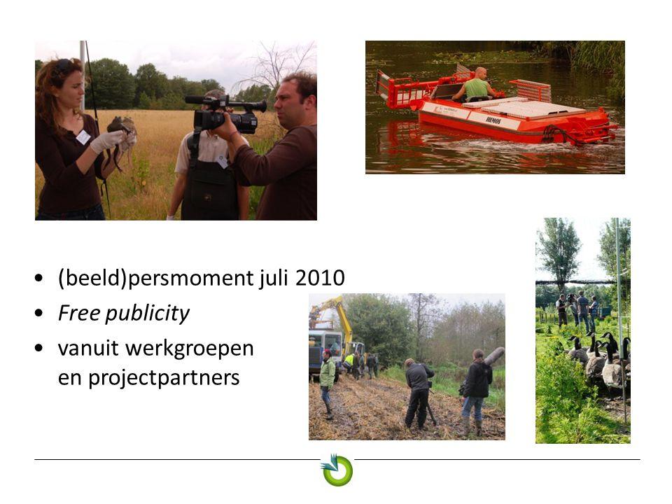 •(beeld)persmoment juli 2010 •Free publicity •vanuit werkgroepen en projectpartners