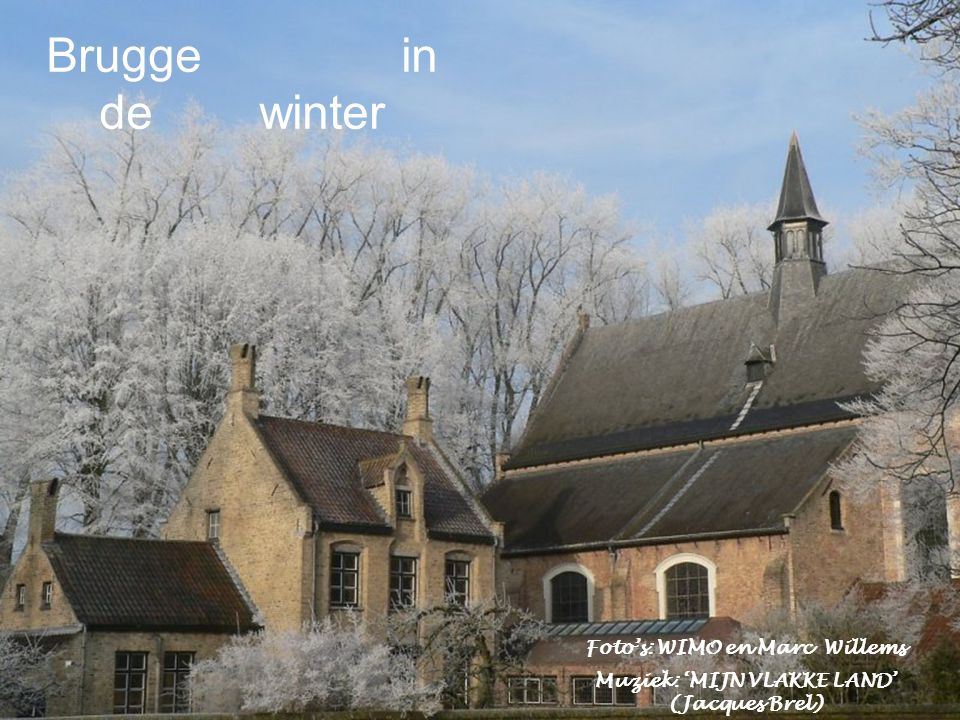 Foto's: WIMO en Marc Willems Muziek: 'MIJN VLAKKE LAND' (Jacques Brel) Brugge in de winter