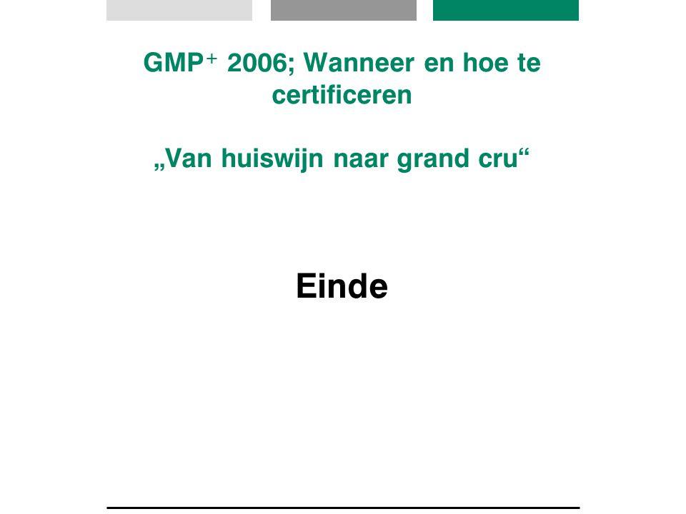 """GMP + 2006; Wanneer en hoe te certificeren """"Van huiswijn naar grand cru"""" Einde"""