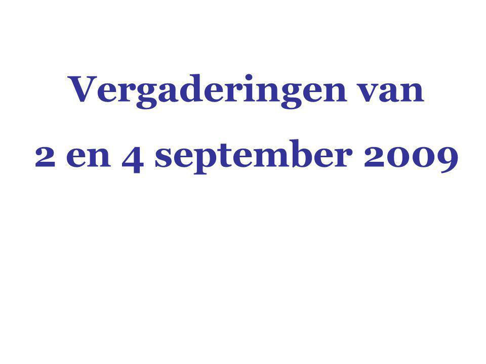 Vergaderingen van 2 en 4 september 2009
