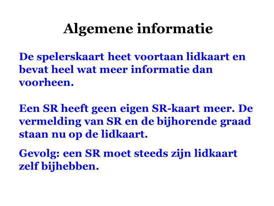 Algemene informatie De spelerskaart heet voortaan lidkaart en bevat heel wat meer informatie dan voorheen.