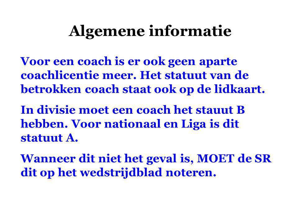 Algemene informatie Voor een coach is er ook geen aparte coachlicentie meer.