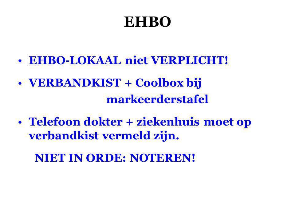 EHBO •EHBO-LOKAAL niet VERPLICHT.