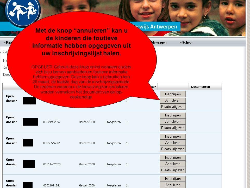 Met de knop annuleren kan u de kinderen die foutieve informatie hebben opgegeven uit uw inschrijvingslijst halen.