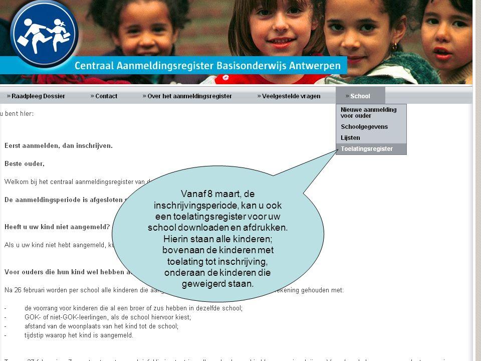 Vanaf 8 maart, de inschrijvingsperiode, kan u ook een toelatingsregister voor uw school downloaden en afdrukken.