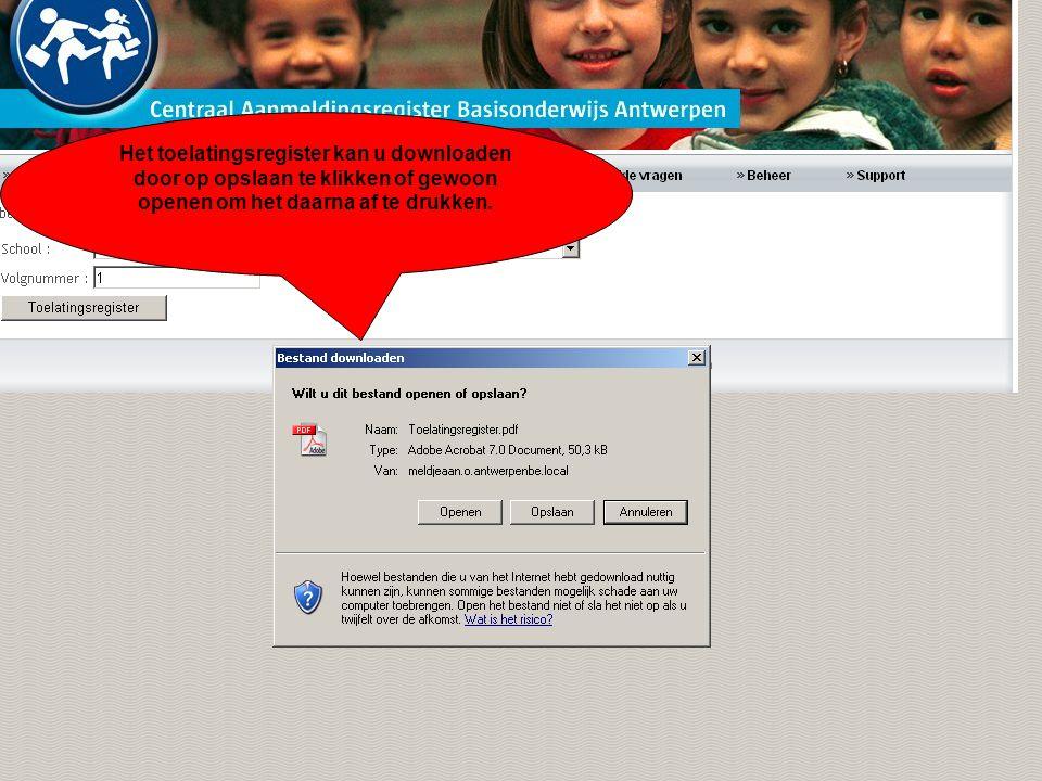 Het toelatingsregister kan u downloaden door op opslaan te klikken of gewoon openen om het daarna af te drukken.