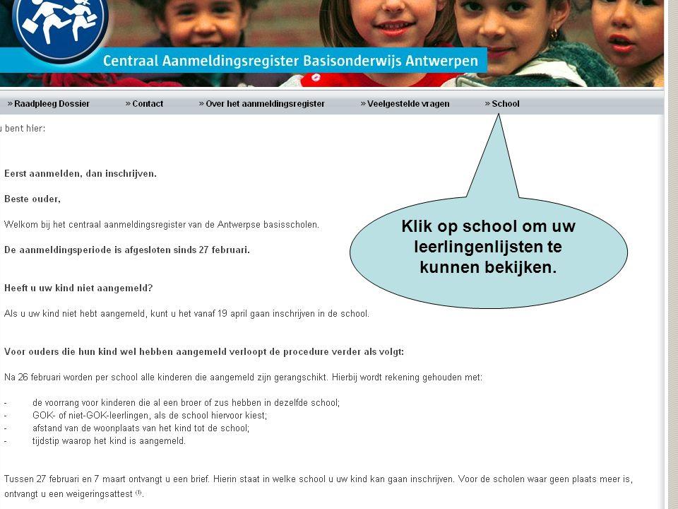 Klik op school om uw leerlingenlijsten te kunnen bekijken.
