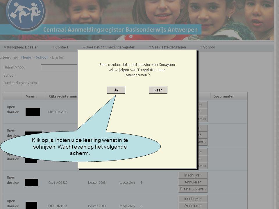 Klik op ja indien u de leerling wenst in te schrijven. Wacht even op het volgende scherm.
