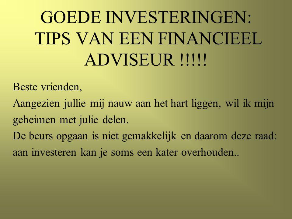 GOEDE INVESTERINGEN: TIPS VAN EEN FINANCIEEL ADVISEUR !!!!.