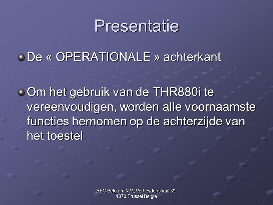 AEG Belgium N.V., Verheydenstraat 39, 1070 Brussel België Presentatie De « OPERATIONALE » achterkant Om het gebruik van de THR880i te vereenvoudigen,