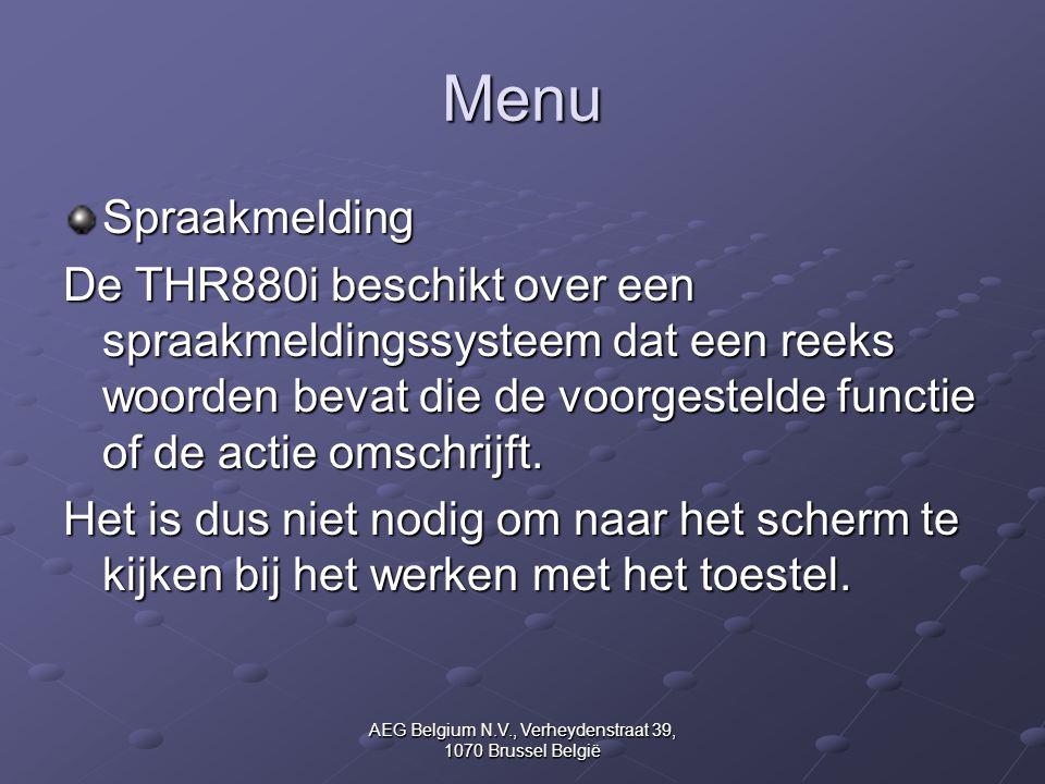 AEG Belgium N.V., Verheydenstraat 39, 1070 Brussel België Menu Spraakmelding De THR880i beschikt over een spraakmeldingssysteem dat een reeks woorden