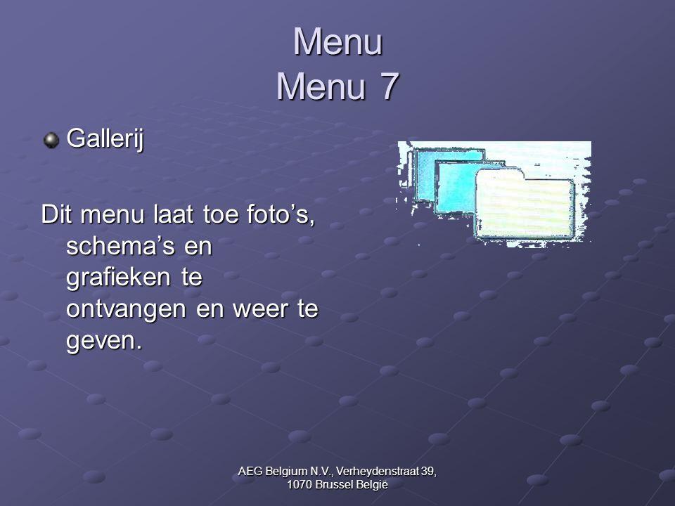 AEG Belgium N.V., Verheydenstraat 39, 1070 Brussel België Menu Menu 7 Gallerij Dit menu laat toe foto's, schema's en grafieken te ontvangen en weer te
