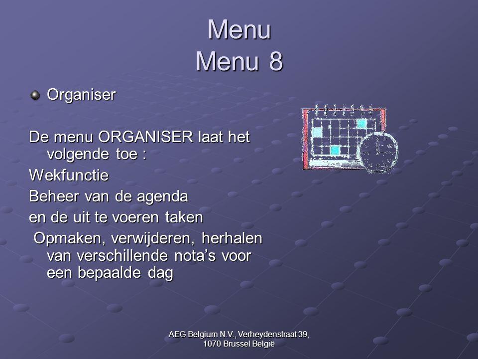 AEG Belgium N.V., Verheydenstraat 39, 1070 Brussel België Menu Menu 8 Organiser De menu ORGANISER laat het volgende toe : Wekfunctie Beheer van de age