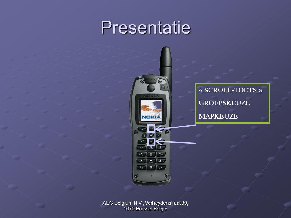 AEG Belgium N.V., Verheydenstraat 39, 1070 Brussel België Presentatie « SCROLL-TOETS » GROEPSKEUZE MAPKEUZE