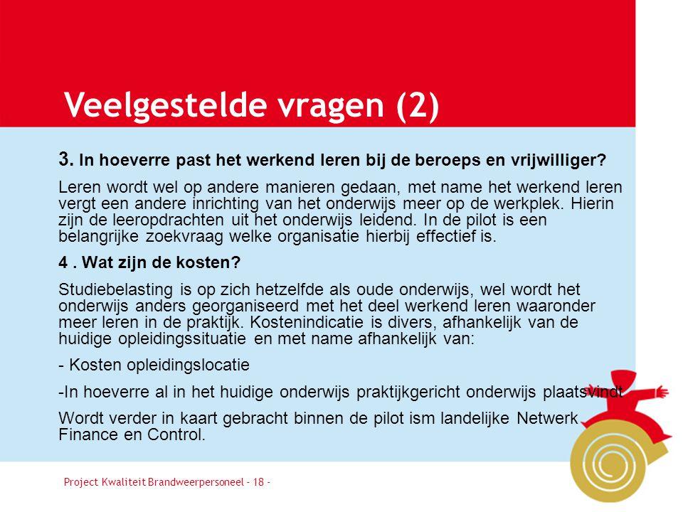 Project Kwaliteit Brandweerpersoneel Pagina 18 Veelgestelde vragen (2) 3.