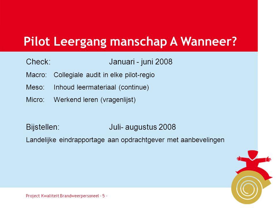 Project Kwaliteit Brandweerpersoneel Pagina 5 Pilot Leergang manschap A Wanneer.