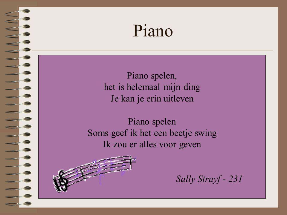 Piano Piano spelen, het is helemaal mijn ding Je kan je erin uitleven Piano spelen Soms geef ik het een beetje swing Ik zou er alles voor geven Sally