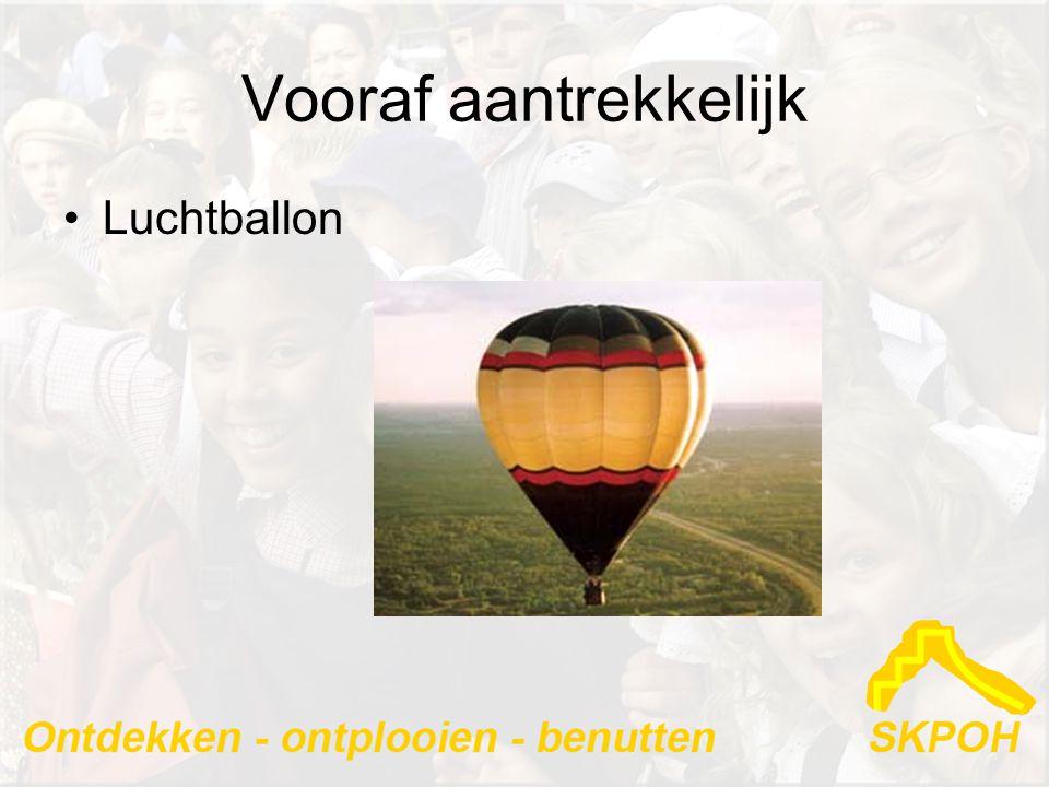 Vooraf aantrekkelijk •Luchtballon