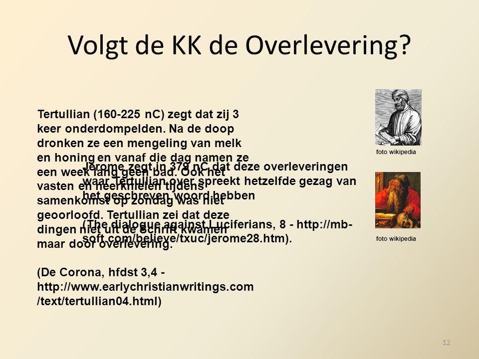 Volgt de KK de Overlevering.Tertullian (160-225 nC) zegt dat zij 3 keer onderdompelden.