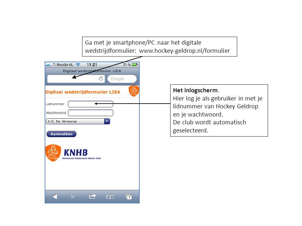 Ga met je smartphone/PC naar het digitale wedstrijdformulier: www.hockey-geldrop.nl/formulier Het inlogscherm. Hier log je als gebruiker in met je lid