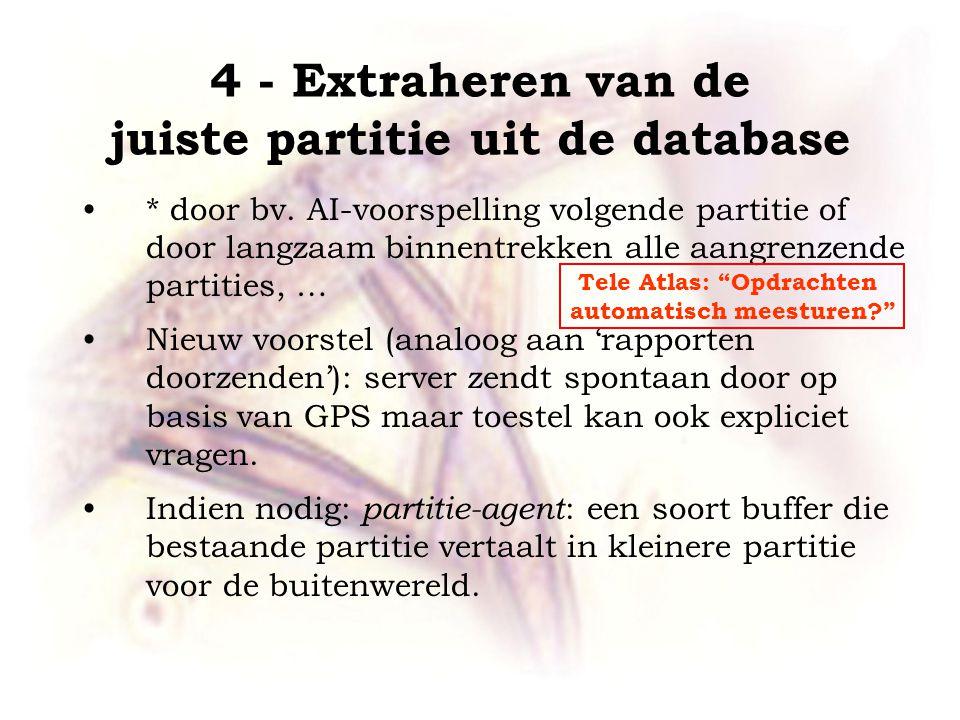 4 - Extraheren van de juiste partitie uit de database •* door bv.