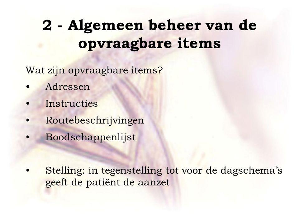 2 - Algemeen beheer van de opvraagbare items Wat zijn opvraagbare items.