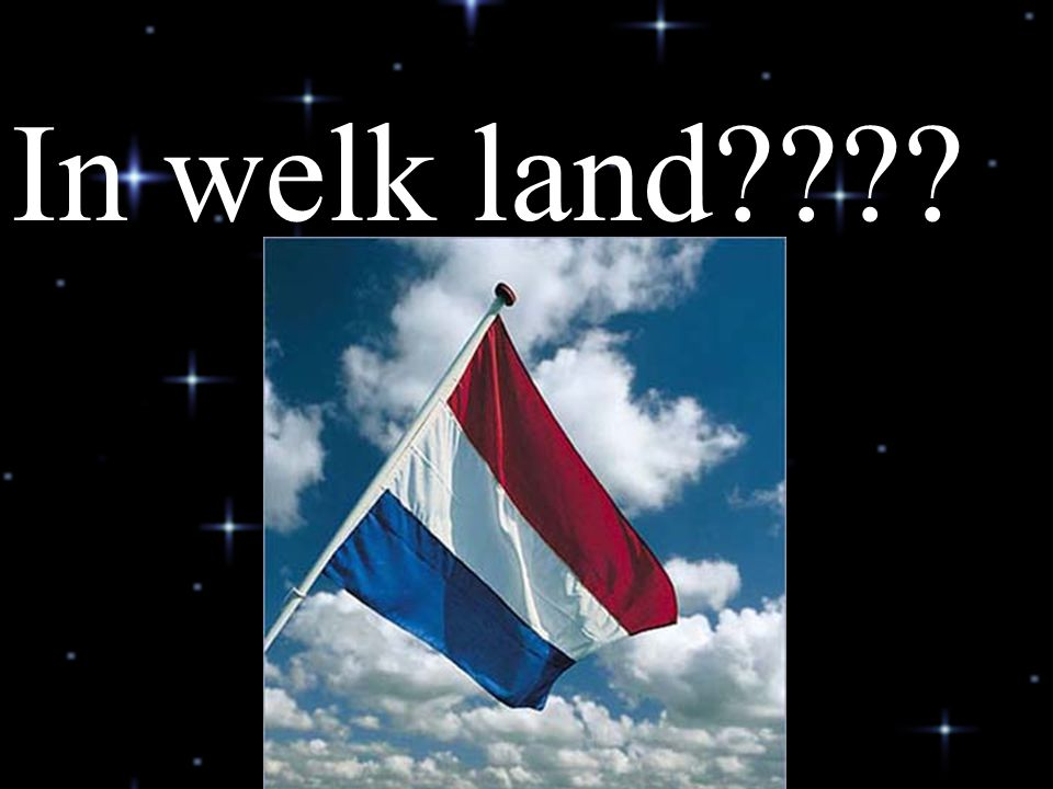 In welk land????