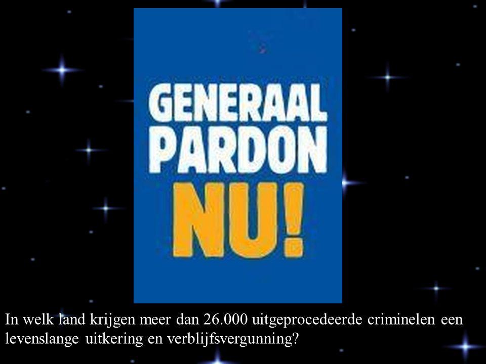 In welk land krijgen meer dan 26.000 uitgeprocedeerde criminelen een levenslange uitkering en verblijfsvergunning?
