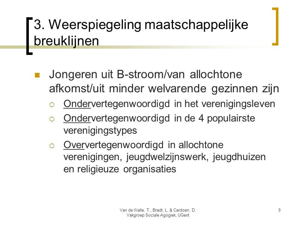 3. Weerspiegeling maatschappelijke breuklijnen  Jongeren uit B-stroom/van allochtone afkomst/uit minder welvarende gezinnen zijn  Ondervertegenwoord