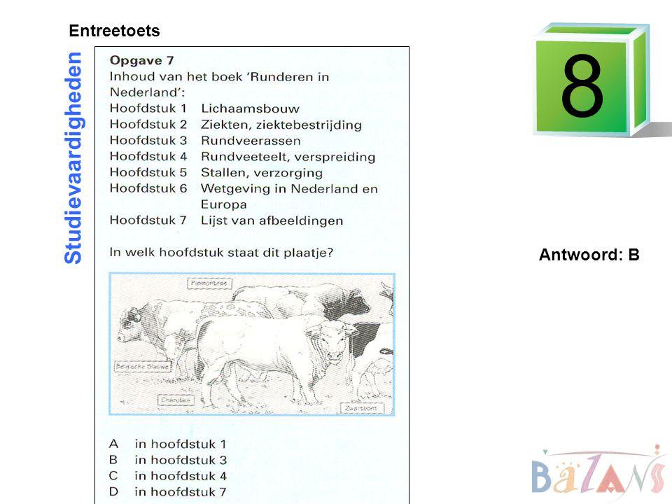 Studievaardigheden Entreetoets Antwoord: B