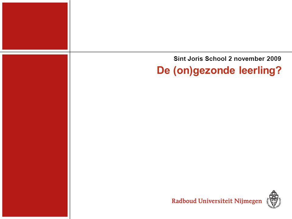 De (on)gezonde leerling? Sint Joris School 2 november 2009