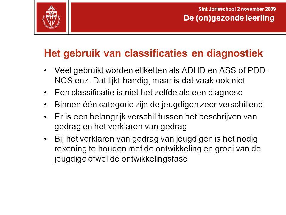 Het gebruik van classificaties en diagnostiek •Veel gebruikt worden etiketten als ADHD en ASS of PDD- NOS enz. Dat lijkt handig, maar is dat vaak ook