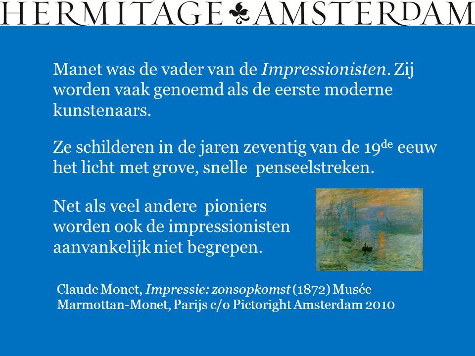 Manet was de vader van de Impressionisten. Zij worden vaak genoemd als de eerste moderne kunstenaars. Ze schilderen in de jaren zeventig van de 19 de