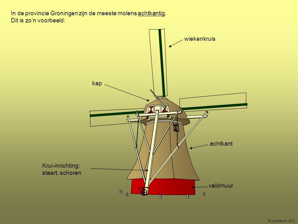 In de provincie Groningen zijn de meeste molens achtkantig. Dit is zo'n voorbeeld: veldmuur wiekenkruis kap achtkant Krui-inrichting: staart, schoren