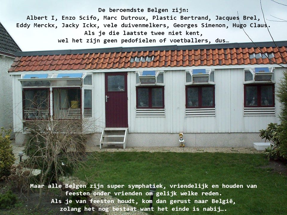 Om te reizen in België hoef je niet inge-ent te zijn. Toch moet je voorzorgen nemen tegen maagpijn of een houten kop in de morgen, reden daarvan is da