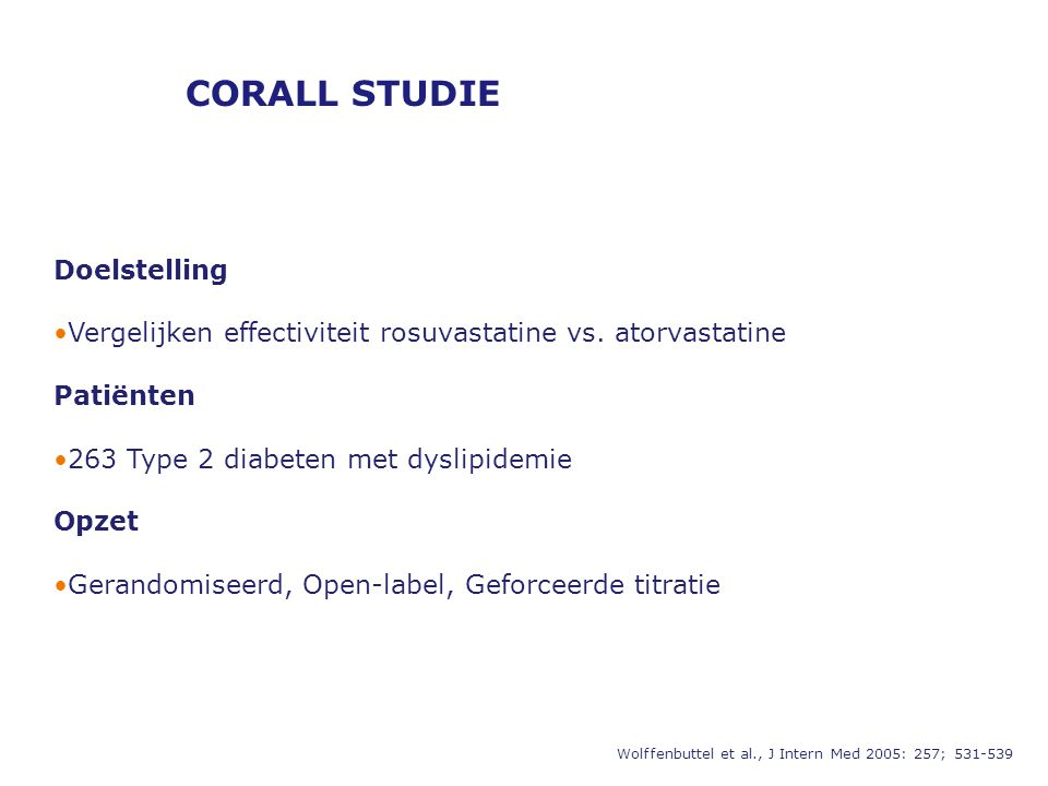CORALL STUDIE Doelstelling •Vergelijken effectiviteit rosuvastatine vs.