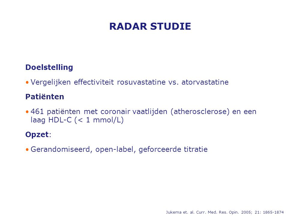RADAR STUDIE Doelstelling •Vergelijken effectiviteit rosuvastatine vs.