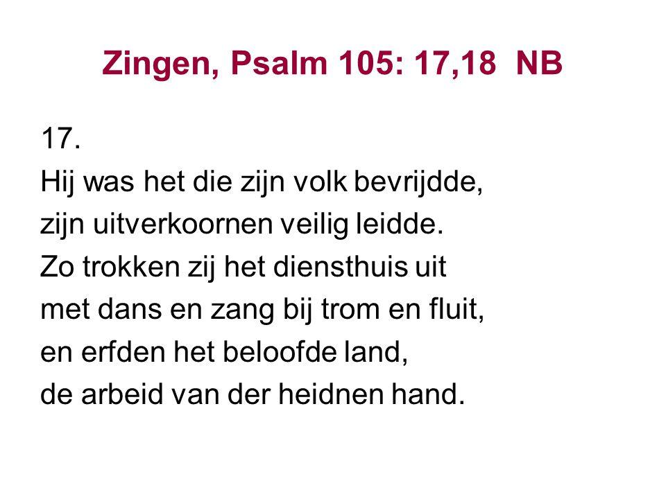 Zingen, Psalm 105: 17,18 NB 18.