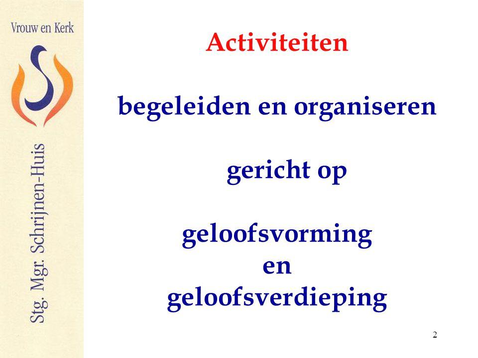 2 Activiteiten begeleiden en organiseren gericht op geloofsvorming en geloofsverdieping