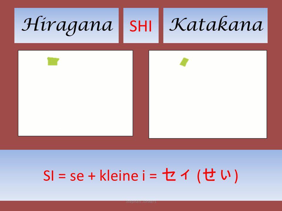 HiraganaKatakana SHI Stephan Jonkers SI = se + kleine i = セィ ( せぃ )