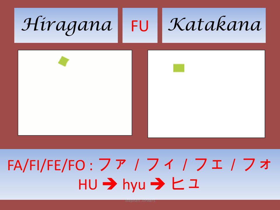 HiraganaKatakana FU Stephan Jonkers FA/FI/FE/FO : ファ/フィ/フェ/フォ HU  hyu  ヒュ