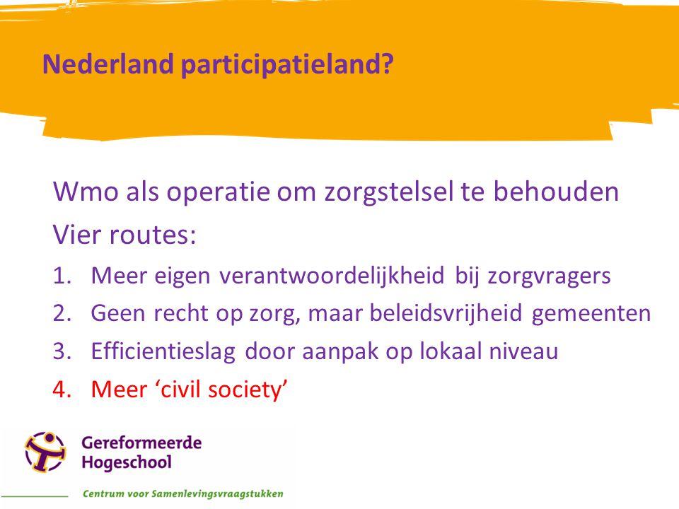 Route 'civil society' -Zorgvragers moeten eerst een beroep doen op hun omgeving -Prestatieveld 1: 'Bevorderen van sociale samenhang en leefbaarheid in dorpen, buurten en wijken' -Prestatieveld 4: 'Ondersteuning vrijwilligers en mantelzorgers'