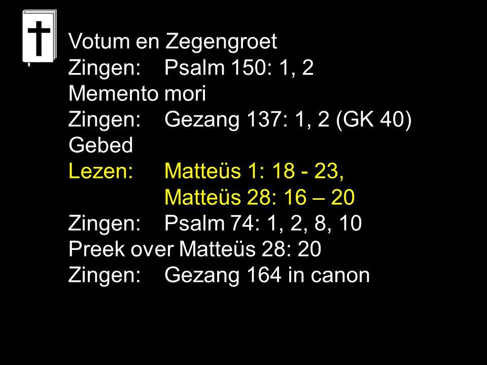 Tekst: Matteüs 28: 20 Zingen: Gezang 164 in canon 4. Voltooiing • Niet beëindiging, maar voltooiing