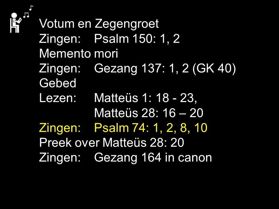 Tekst: Matteüs 28: 20 Zingen: Gezang 164 in canon 4.