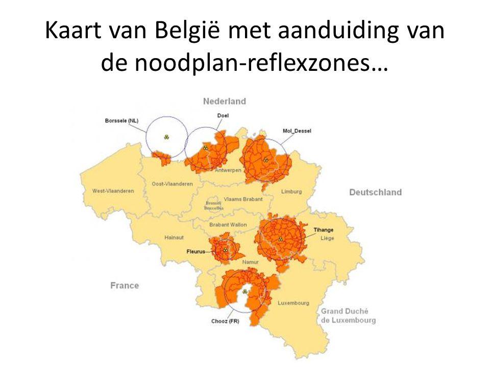 Kaart van België met aanduiding van de noodplan-reflexzones…