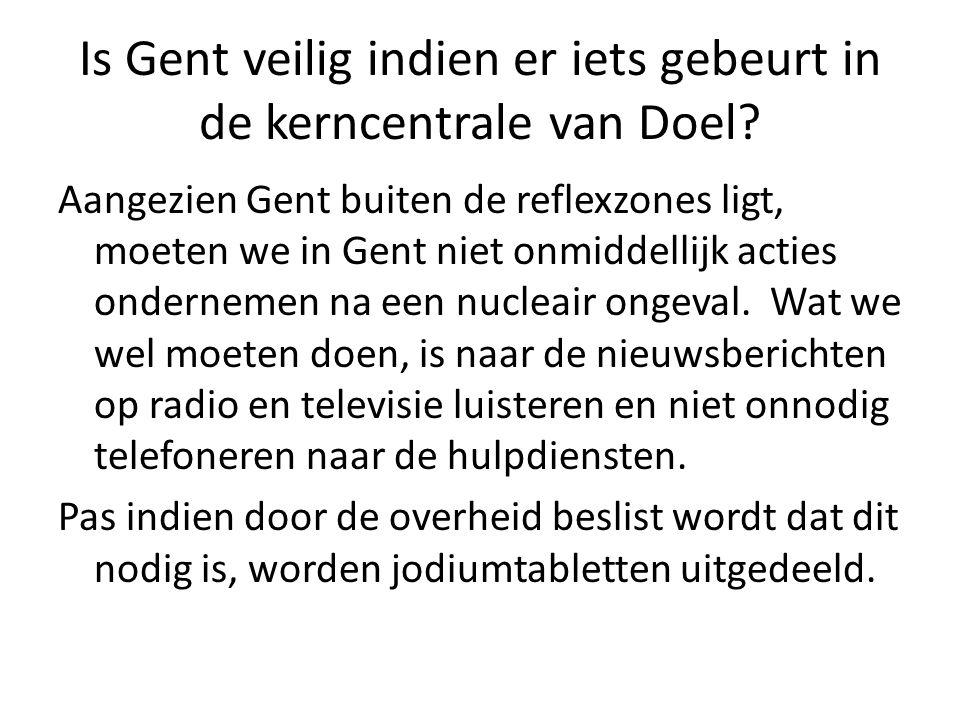 Is Gent veilig indien er iets gebeurt in de kerncentrale van Doel.