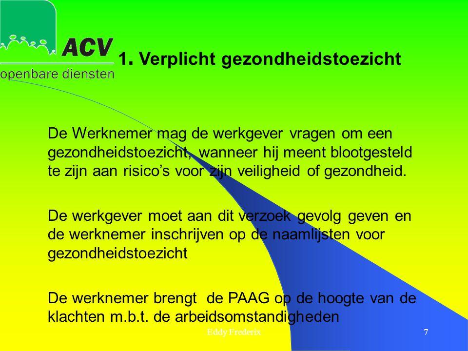 Eddy Frederix38 FORMULIER VOOR DE GEZONDHEIDSBEOORDELING = document waarmee de arbeidsgeneesheer zijn beslissing na elk preventief onderzoek meedeelt -Opgemaakt in 3 exemplaren -Geen enkele aanduiding over de diagnose -Elke beperking inzake de arbeidsgeschiktheid gaat gepaard met preventieve maatregelen -Bewaring door de werkgever -3 jaar, alle FGB met aanbevelingen -Voor de medische inspectie en sociale controleurs 14.
